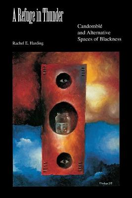 A Refuge in Thunder: Candomble and Alternative Spaces of Blackness