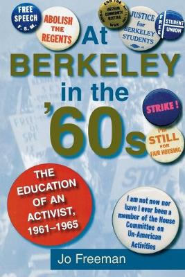 At Berkeley in the Sixties: The Making of an Activist