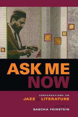 Ask Me Now: Conversations on Jazz and Literature
