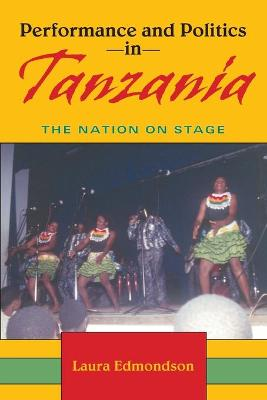 Performance and Politics in Tanzania: The Nation on Stage