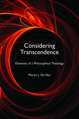 Considering Transcendence: Elements of a Philosophical Theology