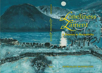 Loneliness and Lament: A Journey to Receptivity