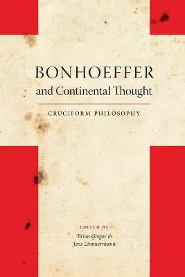 Bonhoeffer and Continental Thought: Cruciform Philosophy