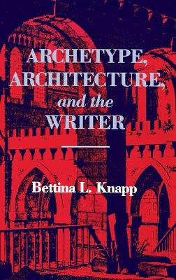 Archetype, Architecture, and the Writer