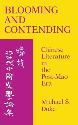 Blooming and Contending: Chinese Literature in the Post-Mao Era