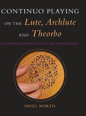 Continuo Playing on the Lute, Archlute and Theorbo: A Comprehensive Guide for Performers