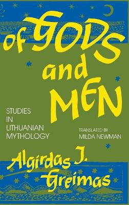 Of Gods and Men: Studies in Lithuanian Mythology