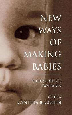 New Ways of Making Babies: The Case of Egg Donation