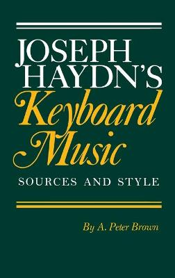 Joseph Haydn's Keyboard Music: Sources and Style