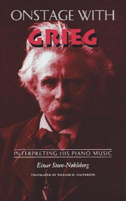 Onstage with Grieg: Interpreting His Piano Music