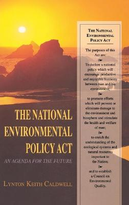 The National Environmental Policy Act: An Agenda for the Future