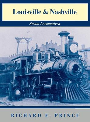 Louisville & Nashville Steam Locomotives, 1968 Revised Edition