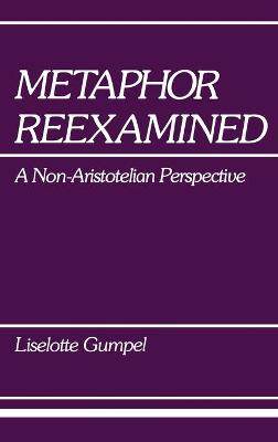 Metaphor Reexamined: A Non-Aristotelian Perspective