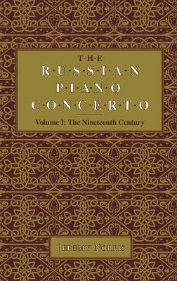The Russian Piano Concerto, Volume 1: The Nineteenth Century