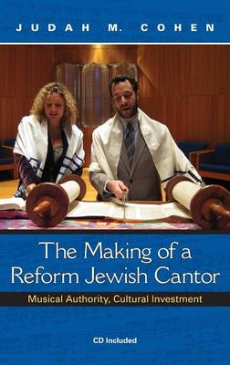 The Making of a Reform Jewish Cantor: Musical Authority, Cultural Investment