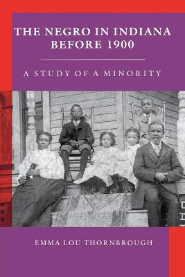 The Negro in Indiana before 1900: A Study of a Minority