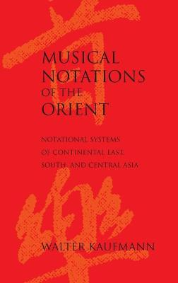 Musical Notations of the Orient: Notational Systems of Continental East, South, and Central Asia