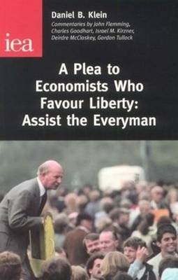 A Plea to Economists Who Favour Liberty: Assist the Everyman