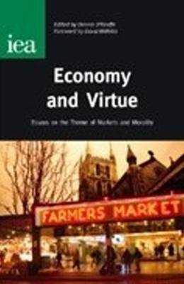 Economy and Virtue: Essays on the Theme of Markets and Morality