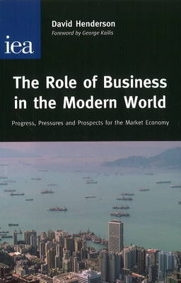 The Role of Business in the Modern World: Progress, Pressures and Profits for the Market Economy
