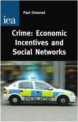 Crime: Economic Incentives and Social Networks