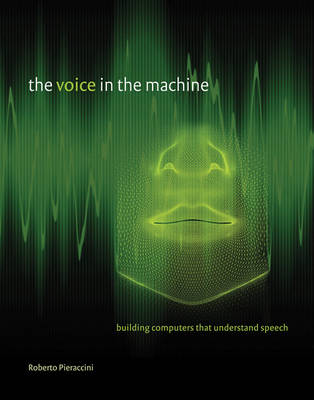 The Voice in the Machine: Building Computers That Understand Speech