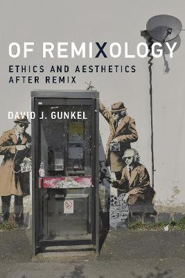 Of Remixology: Ethics and Aesthetics after Remix