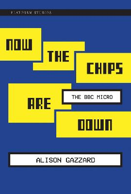 Now the Chips Are Down: The BBC Micro