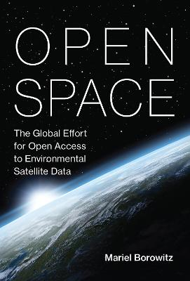 Open Space: The Global Effort for Open Access to Environmental Satellite Data