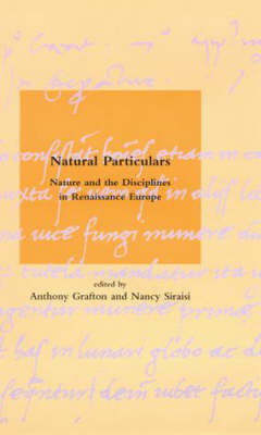 Natural Particulars: Nature and the Disciplines in Renaissance Europe