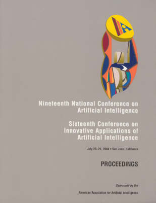 AAAI 2004: Proceedings of the Nineteenth National Conference on Artificial Intelligence
