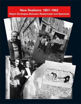 New Realisms: 1957--1962: Object Strategies Between Readymade and Spectacle