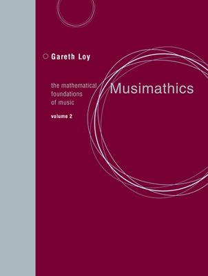 Musimathics: The Mathematical Foundations of Music: Volume 2
