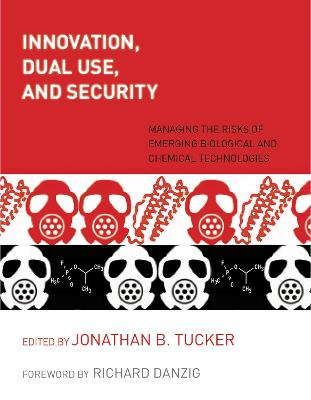 Innovation, Dual Use, and Security: Managing the Risks of Emerging Biological and Chemical Technologies