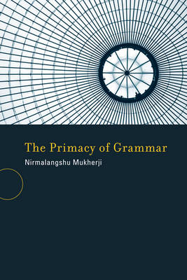 The Primacy of Grammar