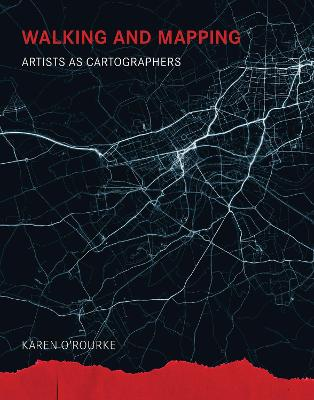 Walking and Mapping: Artists as Cartographers