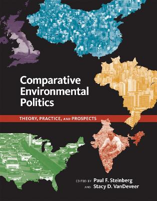 Comparative Environmental Politics: Theory, Practice, and Prospects