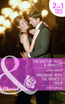 The Doctor Takes a Princess/ Pregnant with the Prince's Child