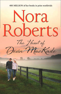 The Heart of Devin MacKade (The MacKade Brothers, Book 3)