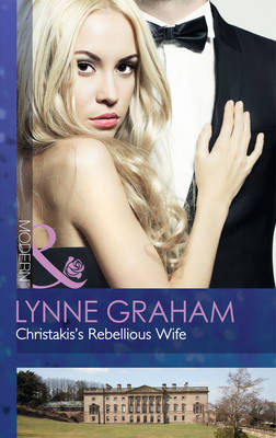 Christakis's Rebellious Wife (The Legacies of Powerful Men, Book 2)