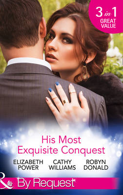 His Most Exquisite Conquest: A Delicious Deception / The Girl He'd Overlooked / Stepping out of the Shadows