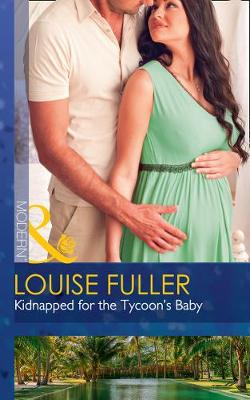 Kidnapped For The Tycoon's Baby (Mills & Boon Modern) (Secret Heirs of Billionaires, Book 11)