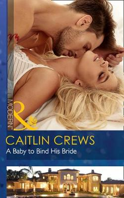 A Baby To Bind His Bride (One Night With Consequences, Book 37)