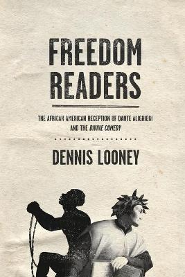 Freedom Readers: The African American Reception of Dante Alighieri and the Divine Comedy