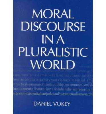 Moral Discourse in a Pluralistic World