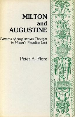 "Milton and Augustine: Patterns of Augustinian Thought in Milton's ""Paradise Lost"""