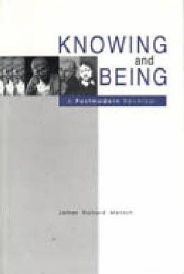 Knowing and Being: A Postmodern Reversal
