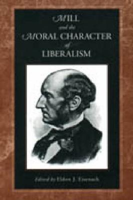 Mill and the Moral Character of Liberalism