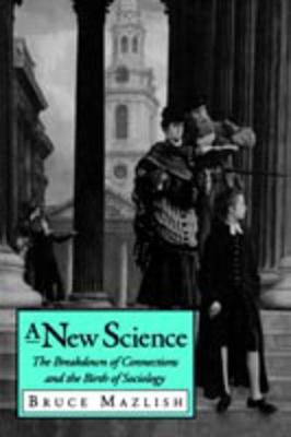 A New Science: The Breakdown of Connections and the Birth of Sociology