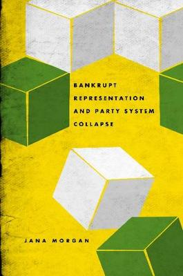 Bankrupt Representation and Party System Collapse